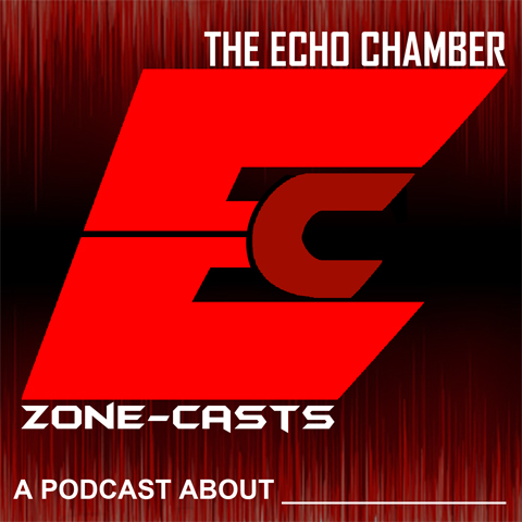 Zonecasts: The Echo Chamber - OzoneEnt com